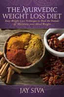 Jay Siva: The Ayurvedic Weight Loss Diet