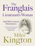 Miles Kington: The Franglais Lieutenant's Woman