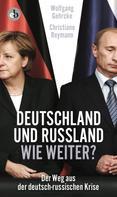 Christiane Reymann: Deutschland und Russland - wie weiter?