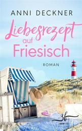 Liebesrezept auf Friesisch - Liebesroman