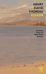 Ktaadn - Mit einem Essay von Ralph Waldo Emerson