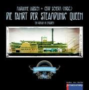 Die Fahrt der Steampunk Queen - Ein Roman in Episoden