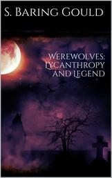 Werewolves: Lycanthropy and Legend
