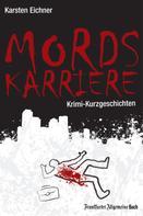 Karsten Eichner: Mordskarriere ★★★★