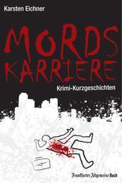 Mordskarriere - Krimi-Kurzgeschichten