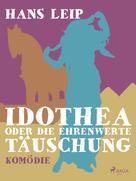 Hans Leip: Idothea oder Die ehrenwerte Täuschung