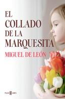 Miguel de León: El Collado de la Marquesita
