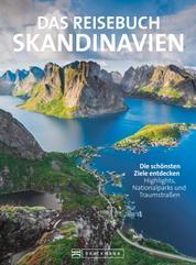 Das Reisebuch Skandinavien. Die schönsten Ziele entdecken - Traumrouten, zahlreiche Ausflugstipps und nützliche Adressen. Für die ideale Urlaubsplanung.
