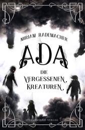 Ada (Band 1): Die vergessenen Kreaturen