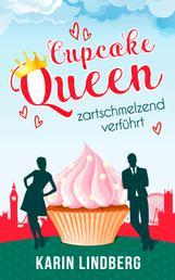 Cupcakequeen - zartschmelzend verführt - Liebesroman