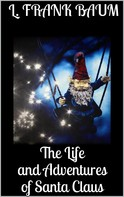 L. Frank Baum: The Life and Adventures of Santa Claus