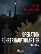 Will Berthold: Operation Führerhauptquartier ★★★★