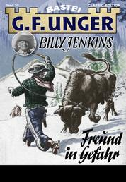 G. F. Unger Billy Jenkins 70 - Western - Freund in Gefahr