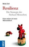 Monika Gruhl: Resilienz - die Strategie der Stehauf-Menschen ★★★★