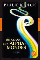 Die Clans des Alpha-Mondes - Roman