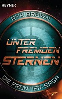 Ryk Brown: Unter fremden Sternen - Die Frontier-Saga (2) ★★★★