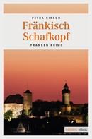 Petra Kirsch: Fränkisch Schafkopf ★★★★