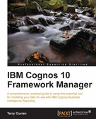 Terry Curran: IBM Cognos 10 Framework Manager