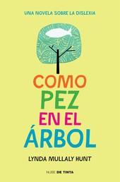 Como pez en el árbol - Una novela sobre la dislexia