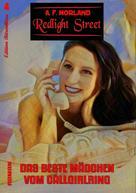 A. F. Morland: Redlight Street #4: Das beste Mädchen vom Callgirlring ★★
