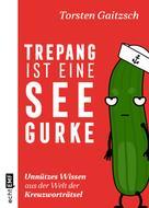 Torsten Gaitzsch: Trepang ist eine Seegurke ★★★★★