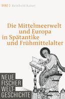 Prof. Dr. Reinhold Kaiser: Neue Fischer Weltgeschichte Band 3