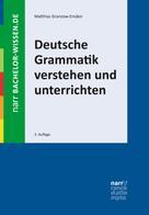 Matthias Granzow-Emden: Deutsche Grammatik verstehen und unterrichten