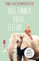 Tina Küchenmeister: Drei Zimmer, Küche, Elefant ★★★★