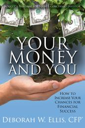 Your Money and You - How to Increase Your Chances for Financial Success