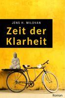 Jens H. Milovan: Zeit der Klarheit