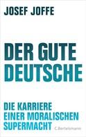 Josef Joffe: Der gute Deutsche ★★★