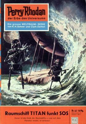 Perry Rhodan 42: Raumschiff TITAN funkt SOS