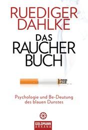 Das Raucherbuch - Psychologie und Be-Deutung des blauen Dunstes -