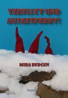 Mira Bergen: Verflixt und ausgesperrt!