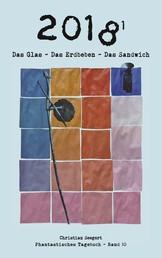 2018 (1) - Das Glas - Das Erdbeben - Das Sandwich