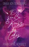 Dahlia von Dohlenburg: Der süße Kuss des Todes ★★★★★