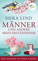 Hera Lind: Männer und andere Missverständnisse: Drei Romane in einem eBook
