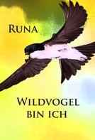 - Runa: Wildvogel bin ich - historischer Roman