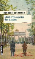 Herbert Beckmann: Mark Twain unter den Linden ★★★★