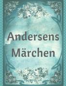 Hans Christian Andersen: Andersens Märchen