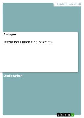 Suizid bei Platon und Sokrates