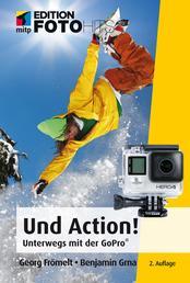 Und Action! - Unterwegs mit der GoPro®-Kamera