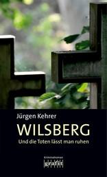 Und die Toten lässt man ruhen - Wilsbergs erster Fall