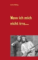 Joachim Wöbking: Wenn ich mich nicht irre.....