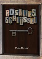 Paula Hering: Rosalies Schlüssel ★★★