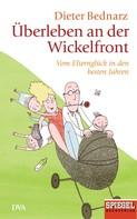 Dieter Bednarz: Überleben an der Wickelfront ★★★★