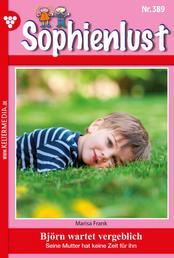 Sophienlust 389 – Familienroman - Björn wartet vergeblich