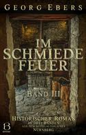 Georg Ebers: Im Schmiedefeuer. Band III