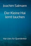 Joachim Salmann: Der Kleine Hai lernt tauchen