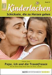 Kinderlachen - Folge 031 - Papa, ich und die Traumfrauen